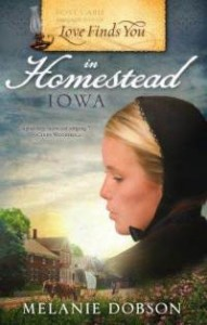 Love Finds You in Homestead Iowa Melanie Dobson